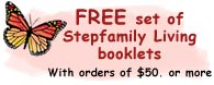 FREE! set of Stepfamily Living Booklets with orders $50 or more